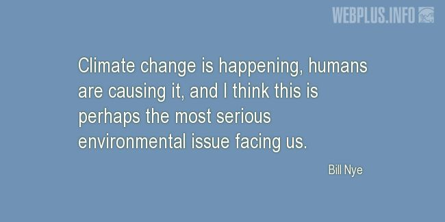 Quotes and pictures for Environment. «Climate change» quotation with photo.