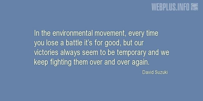 Quotes and pictures for Environment. «Over and over again» quotation with photo.