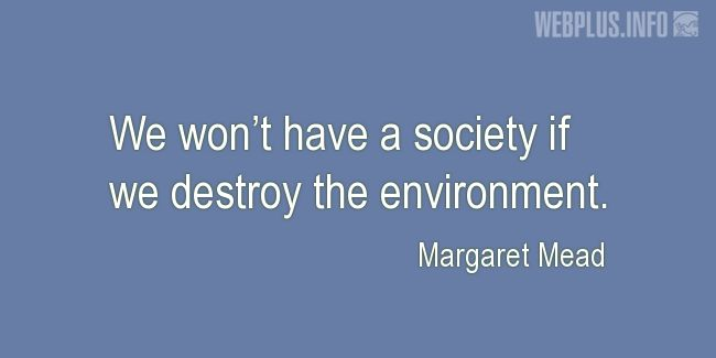 Quotes and pictures for Environment. «If we destroy the environment» quotation with photo.