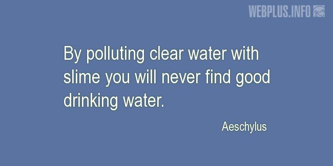 Quotes and pictures for Environment. «Good drinking water» quotation with photo.
