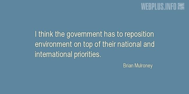 Quotes and pictures for Environment and government. «On top of their priorities» quotation with photo.
