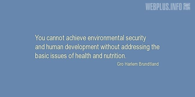 Quotes and pictures for Environment and health. «The basic issues of health and nutrition» quotation with photo.