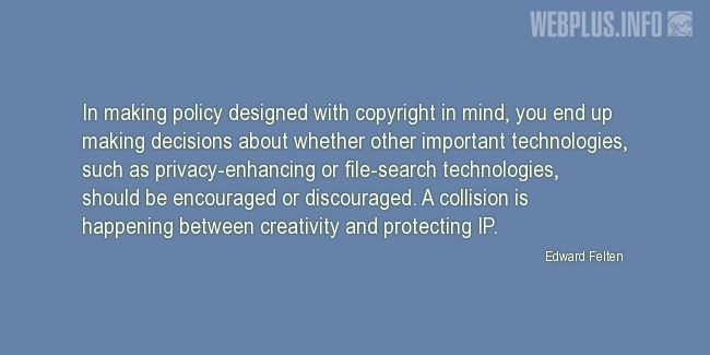 Quotes and pictures for Copyright. «In making policy designed with copyright in mind…» quotation with photo.