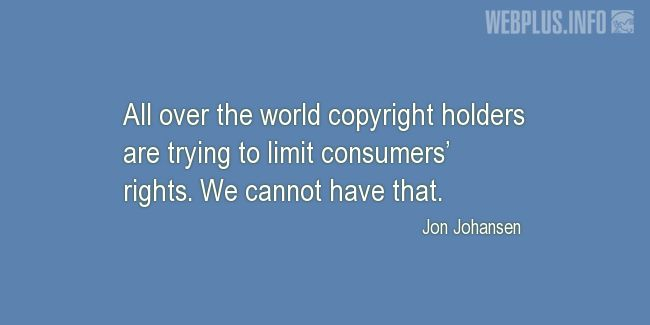 Quotes and pictures for Copyright. «We cannot have that» quotation with photo.