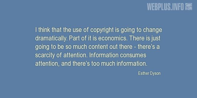 Quotes and pictures for Copyright. «There's a scarcity of attention» quotation with photo.
