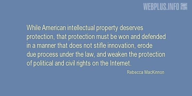 Quotes and pictures for Intellectual Property. «Political and civil rights on the Internet» quotation with photo.
