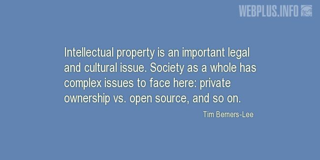 Quotes and pictures for Intellectual Property. «An important legal and cultural issue» quotation with photo.