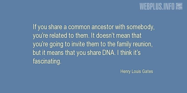 Quotes and pictures for DNA. «It means that you share DNA» quotation with photo.