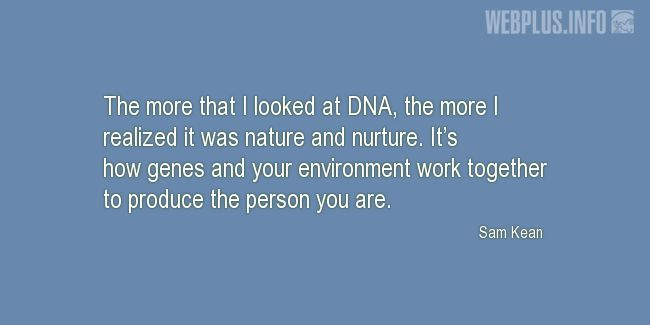 Quotes and pictures for DNA. «The person you are» quotation with photo.