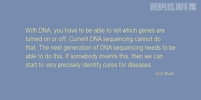 Quotes and pictures for DNA and diseases treatments. «The next generation of DNA sequencing needs to be able to do this» quotation with photo.