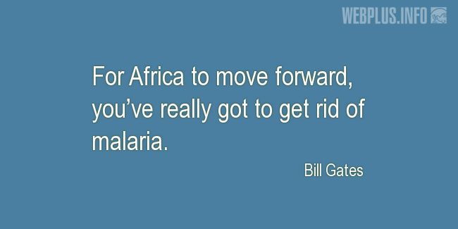 Quotes and pictures for Malaria. «For Africa to move forward» quotation with photo.