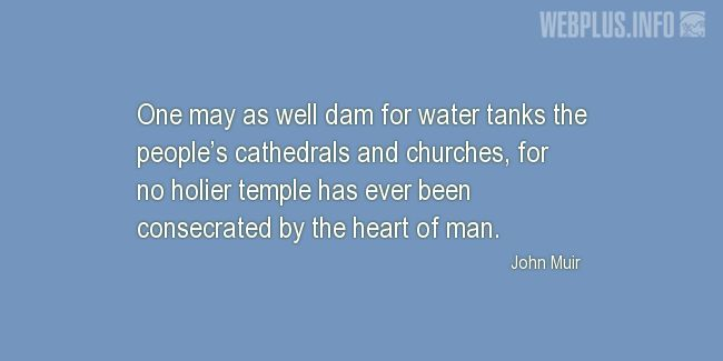 Quotes and pictures for John Muir Day. «No holier temple» quotation with photo.
