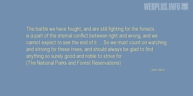 Quotes and pictures for John Muir Day. «Fighting for the forests» quotation with photo.