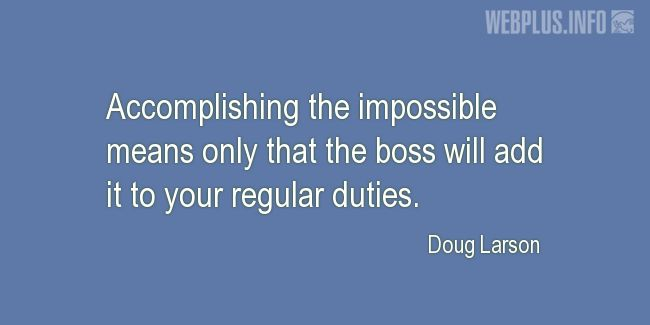 Quotes and pictures for Secretaries and Administrative_Professionals. «Accomplishing the impossible» quotation with photo.