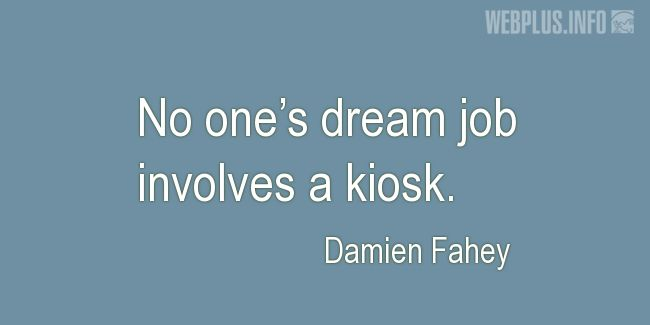 Quotes and pictures for Work in office (Funny). «No one's dream» quotation with photo.
