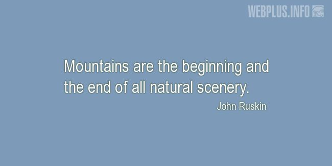 Quotes and pictures for Mountains and Hiking. «The beginning and the end» quotation with photo.