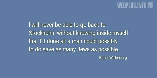 Quotes and pictures for Holocaust. «Save as many Jews as possible» quotation with photo.