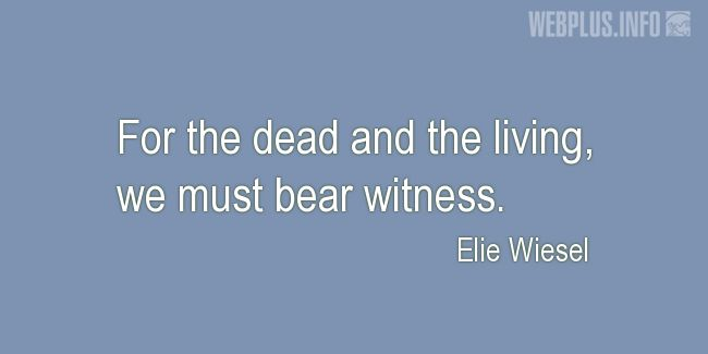 Quotes and pictures for Holocaust. «We must bear witness» quotation with photo.