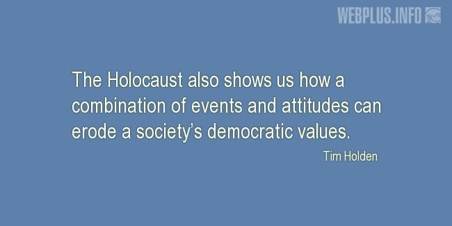 Quotes and pictures for Holocaust. «Combination of events and attitudes» quotation with photo.