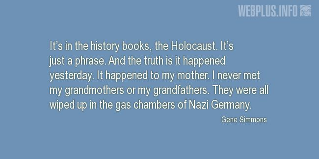 Quotes and pictures for Holocaust. «The truth is it happened yesterday» quotation with photo.