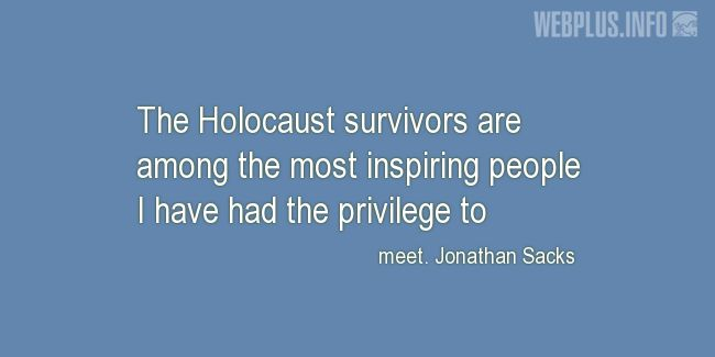 Quotes and pictures for Holocaust survivors and victims. «The most inspiring people» quotation with photo.