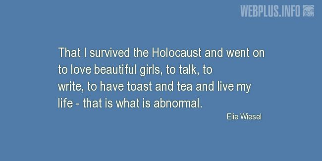 Quotes and pictures for Holocaust survivors and victims. «That is what is abnormal» quotation with photo.