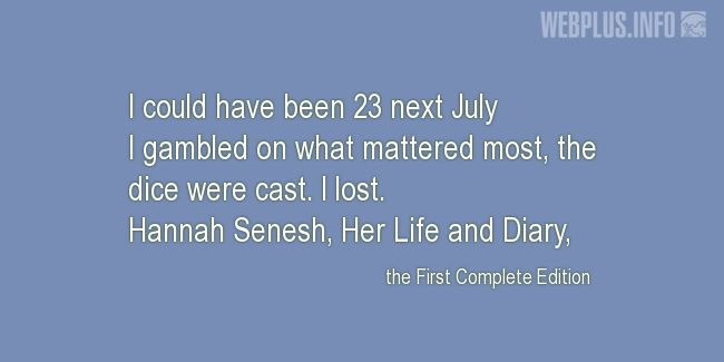 Quotes and pictures for Holocaust survivors and victims. «I could have been 23 next July» quotation with photo.