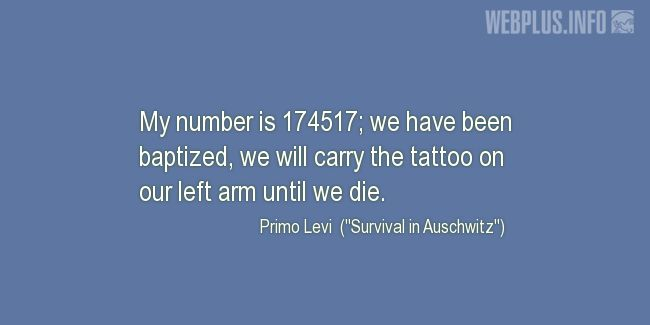 Quotes and pictures for Holocaust survivors and victims. «My number is 174517» quotation with photo.