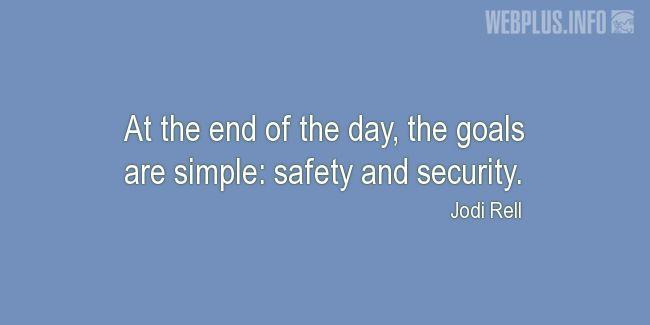 Quotes and pictures for Safety and Health at Work. «The goals are simple» quotation with photo.