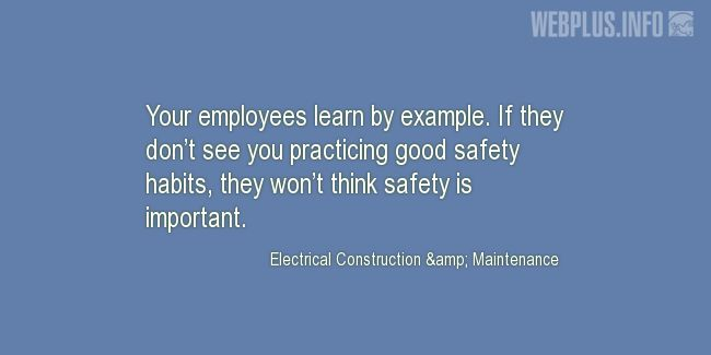 Quotes and pictures for Safety and Health at Work. «Your employees learn by example» quotation with photo.
