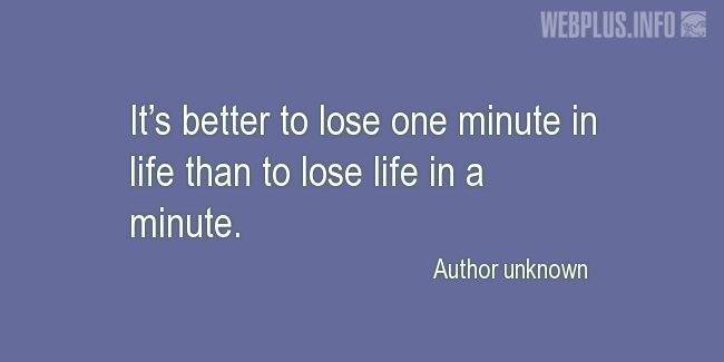 Quotes and pictures for Work safety slogans. «Better to lose one minute» quotation with photo.