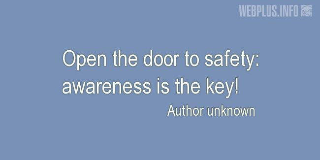 Quotes and pictures for Work safety slogans. «Awareness is the key» quotation with photo.