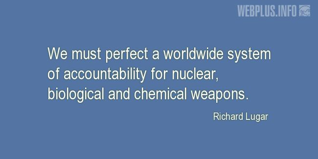 Quotes and pictures for Chemical Warfare. «Worldwide system of accountability» quotation with photo.