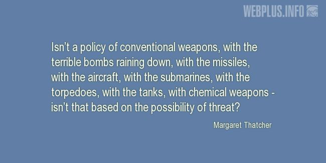 Quotes and pictures for Chemical Warfare. «Policy of conventional weapons» quotation with photo.