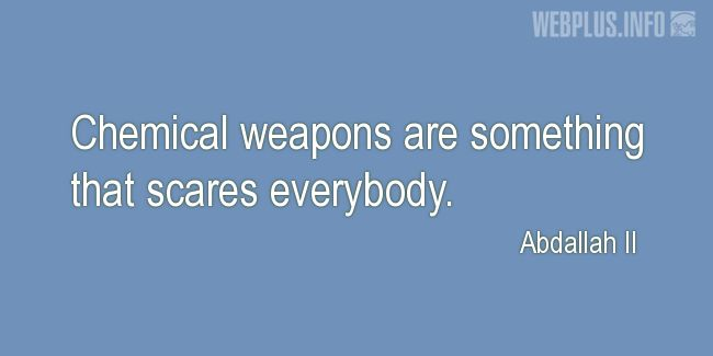 Quotes and pictures for Chemical Warfare. «That scares everybody» quotation with photo.