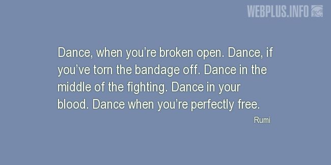 Quotes and pictures for Dance. «Dance when you're perfectly free» quotation with photo.
