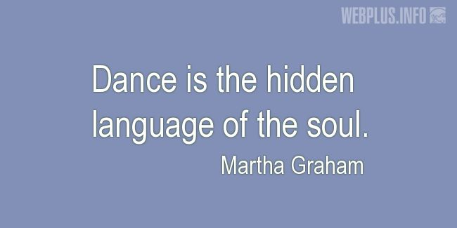 Quotes and pictures for Dance. «Hidden language of the soul» quotation with photo.