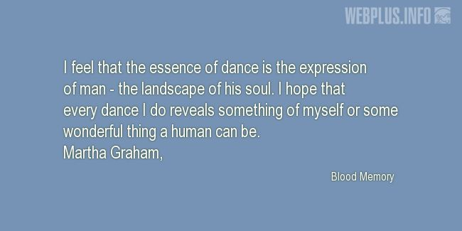 Quotes and pictures for Dance. «The essence of dance» quotation with photo.