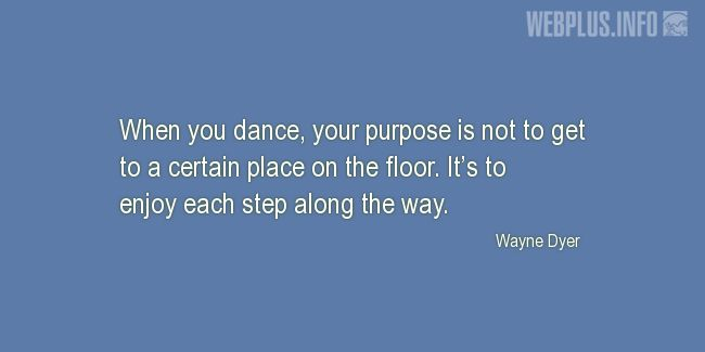 Quotes and pictures for Dance. «Enjoy each step along the way» quotation with photo.