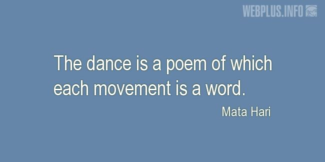 Quotes and pictures for Dance. «Each movement is a word» quotation with photo.