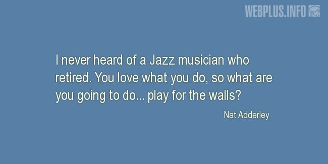 Quotes and pictures for Jazz. «What are you going to do?» quotation with photo.