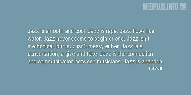 Quotes and pictures for Jazz. «Jazz is a conversation» quotation with photo.