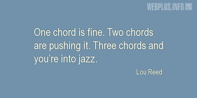 Quotes and pictures for Jazz. «And you're into jazz» quotation with photo.