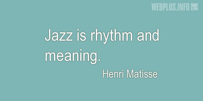 Quotes and pictures for Jazz. «Rhythm and meaning» quotation with photo.