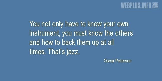 Quotes and pictures for Jazz. «That's jazz» quotation with photo.