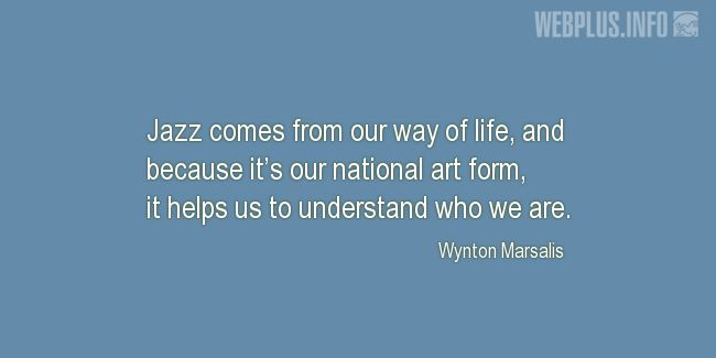 Quotes and pictures for Jazz. «It's our national art form» quotation with photo.