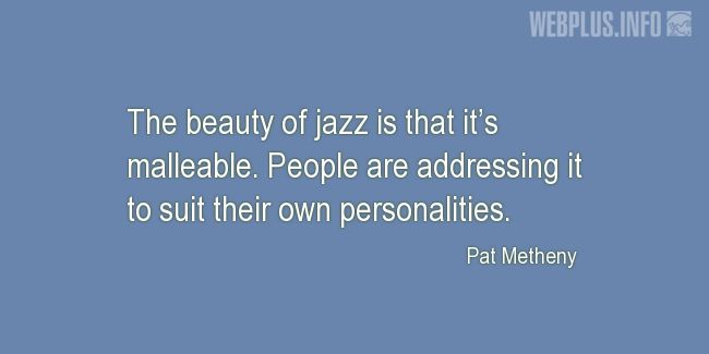 Quotes and pictures for Jazz. «The beauty of jazz» quotation with photo.