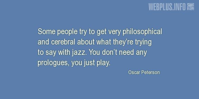 Quotes and pictures for Jazz. «You just play» quotation with photo.