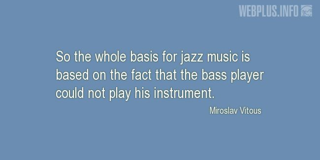 Quotes and pictures for Funny. «The bass player could not play his instrument» quotation with photo.