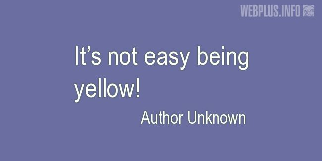 Quotes and pictures for School Bus Driver (Funny). «Being yellow» quotation with photo.